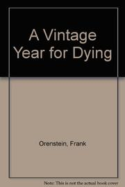 A VINTAGE YEAR FOR DYING by Frank Orenstein