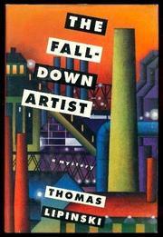 THE FALL-DOWN ARTIST by Thomas Lipinski