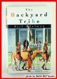 THE BACKYARD TRIBE by Neil B. Shulman
