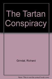 THE TARTAN CONSPIRACY by Richard Grindal