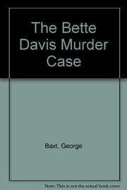 THE BETTE DAVIS MURDER CASE by George Baxt