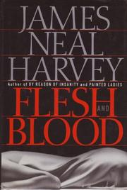 FLESH AND BLOOD by James Neal Harvey