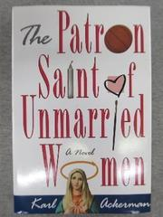 THE PATRON SAINT OF UNMARRIED WOMEN by Karl Ackerman