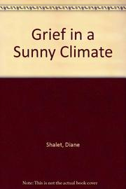 GRIEF IN A SUNNY CLIMATE by Diane Shalet