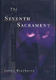 THE SEVENTH SACRAMENT by James Bradberry