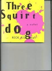 THREE SQUIRT DOG by Rick Ridgway