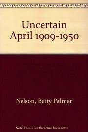 UNCERTAIN APRIL by Betty Palmer Nelson