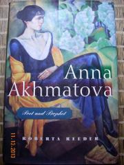 ANNA AKHMATOVA by Roberta Reeder