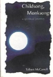 CHILDSONG, MONKSONG by Tolbert McCarroll