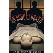 AN ECHO OF DEATH by Mark Richard Zubro