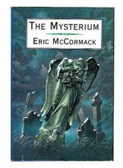 THE MYSTERIUM by Eric McCormack