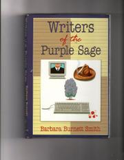 WRITERS OF THE PURPLE SAGE by Barbara Burnett Smith