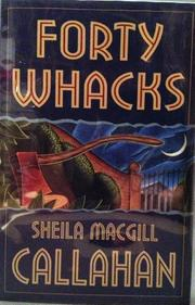 FORTY WHACKS by Sheila MacGill-Callahan