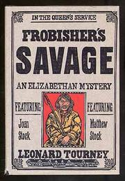 FROBISHER'S SAVAGE by Leonard Tourney