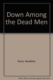 DOWN AMONG THE DEAD MEN by Geraldine Evans