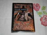 BLOOD AUTUMN by William Sanders