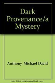 DARK PROVENANCE by Michael David Anthony