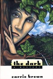 THE DARK by Carrie Brown