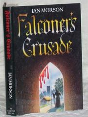 FALCONER'S CRUSADE by Ian Morson