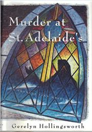 MURDER AT ST. ADELAIDE'S by Gerelyn Hollingsworth