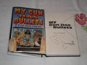 MY GUN HAS BULLETS by Lee Goldberg