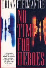 NO TIME FOR HEROES by Brian Freemantle