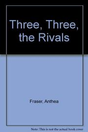 THREE, THREE, THE RIVALS by Anthea Fraser