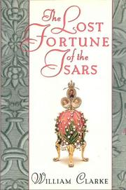 THE LOST FORTUNE OF THE TSARS by William Clarke