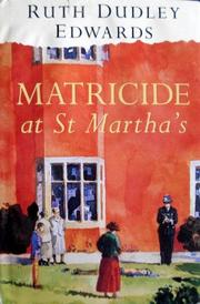 MATRICIDE AT ST. MARTHA'S by Ruth Dudley Edwards