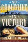 NO COMFORT IN VICTORY by Gregory Bean