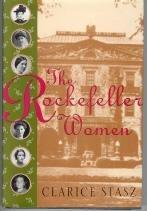 THE ROCKEFELLER WOMEN by Clarice Stasz