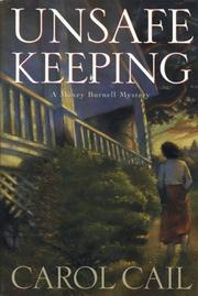 UNSAFE KEEPING by Carol Cail