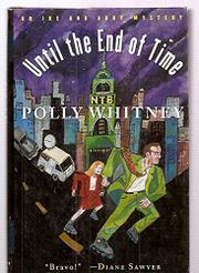 UNTIL THE END OF TIME by Polly Whitney