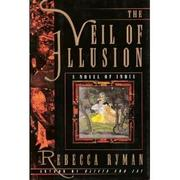 THE VEIL OF ILLUSION by Rebecca Ryman