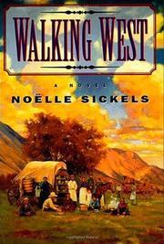 WALKING WEST by Noelle Sickels