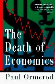 THE DEATH OF ECONOMICS by Paul Ormerod