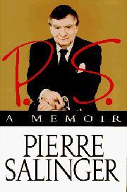 P.S., A MEMOIR by Pierre Salinger