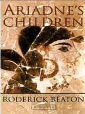 ARIADNE'S CHILDREN by Roderick Beaton
