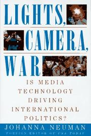 LIGHTS, CAMERA, WAR by Johanna Neuman