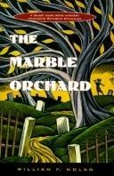 THE MARBLE ORCHARD by William F. Nolan