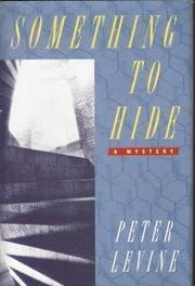 SOMETHING TO HIDE by Peter Levine