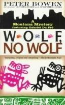WOLF, NO WOLF by Peter Bowen
