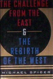 THE CHALLENGE FROM THE EAST AND THE REBIRTH OF THE WEST by Michael Spicer