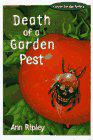 DEATH OF A GARDEN PEST by Ann Ripley