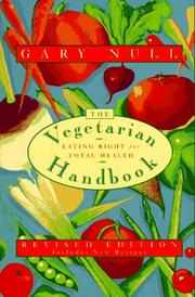 THE VEGETARIAN HANDBOOK: Eating Right for Total Health by Gary Null