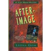 AFTER-IMAGE by Leona Gom