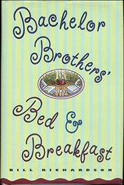BACHELOR BROTHERS' BED AND BREAKFAST by Bill Richardson