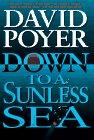 DOWN TO A SUNLESS SEA by David Poyer