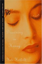 DROWNING IN HONEY by Kate Hatfield