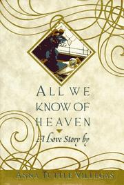 ALL WE KNOW OF HEAVEN by Anna Tuttle Villegas